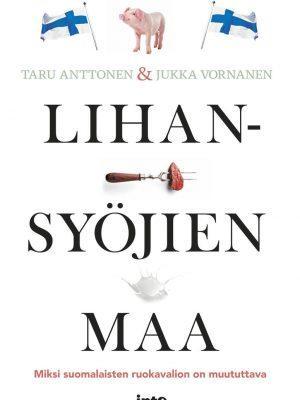 Lihansyöjien maa -teoksen kansikuvassa on Suomen lippuja, porsaita, maitoa ja lihakimpale haarukassa.