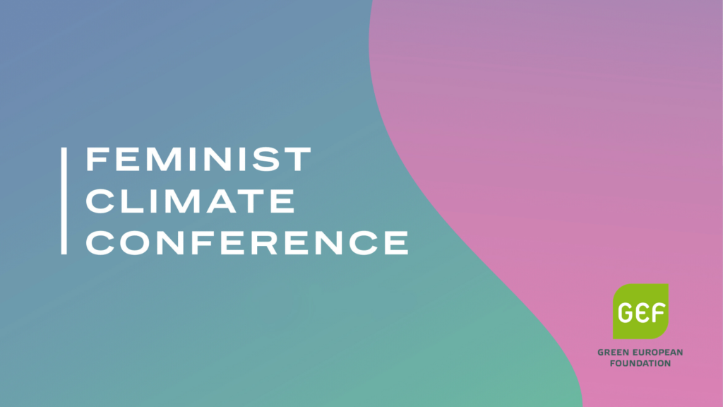 Feminist Climate Conference -advertisement, with a GEF – Green European Foundation logo.